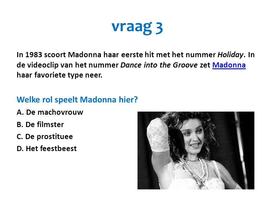 vraag 3 Welke rol speelt Madonna hier