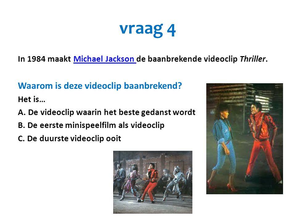 vraag 4 Waarom is deze videoclip baanbrekend
