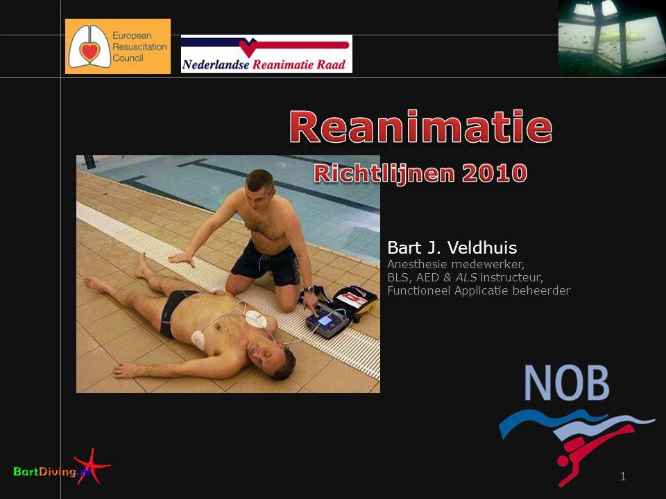Reanimatie Richtlijnen 2010 Bart J. Veldhuis Anesthesie medewerker,