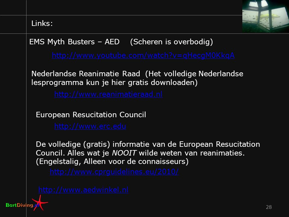 Links: EMS Myth Busters – AED (Scheren is overbodig) http://www.youtube.com/watch v=qHecgM0KkqA.