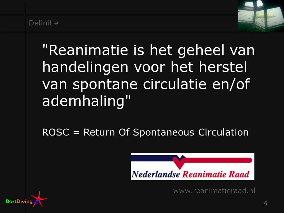 Definitie Reanimatie is het geheel van handelingen voor het herstel van spontane circulatie en/of ademhaling