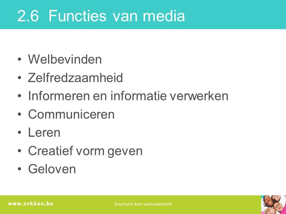 2.6 Functies van media Welbevinden Zelfredzaamheid