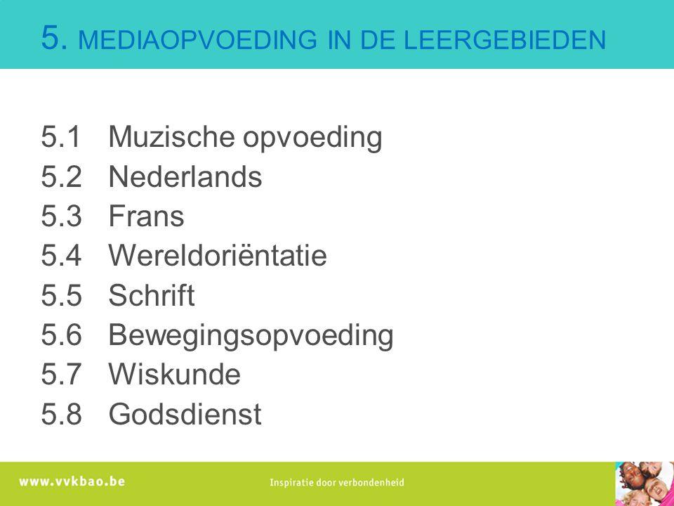 5. MEDIAOPVOEDING IN DE LEERGEBIEDEN