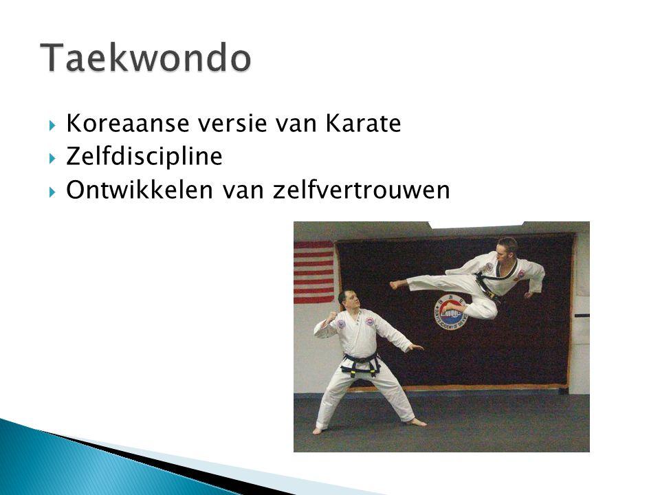 Taekwondo Koreaanse versie van Karate Zelfdiscipline
