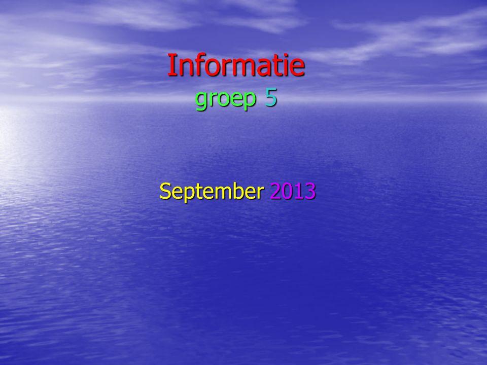 Informatie groep 5 September 2013