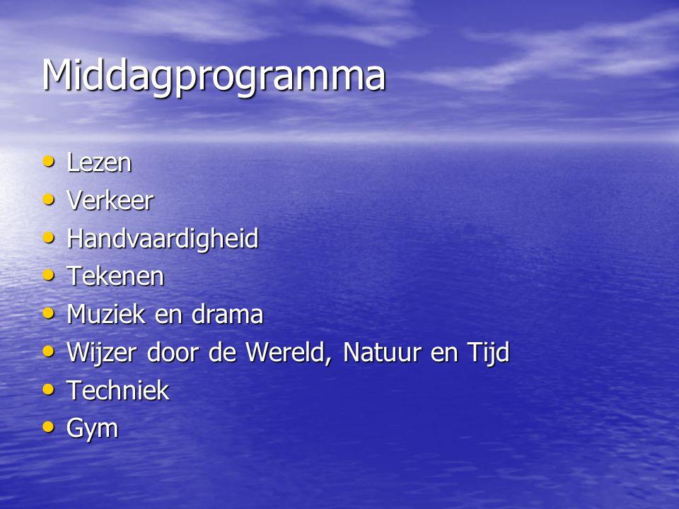 Middagprogramma Lezen Verkeer Handvaardigheid Tekenen Muziek en drama