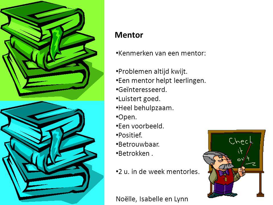 Kenmerken van een mentor: Problemen altijd kwijt.