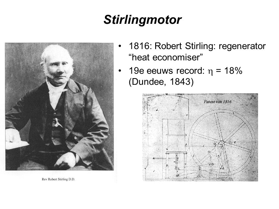 Stirlingmotor 1816: Robert Stirling: regenerator heat economiser