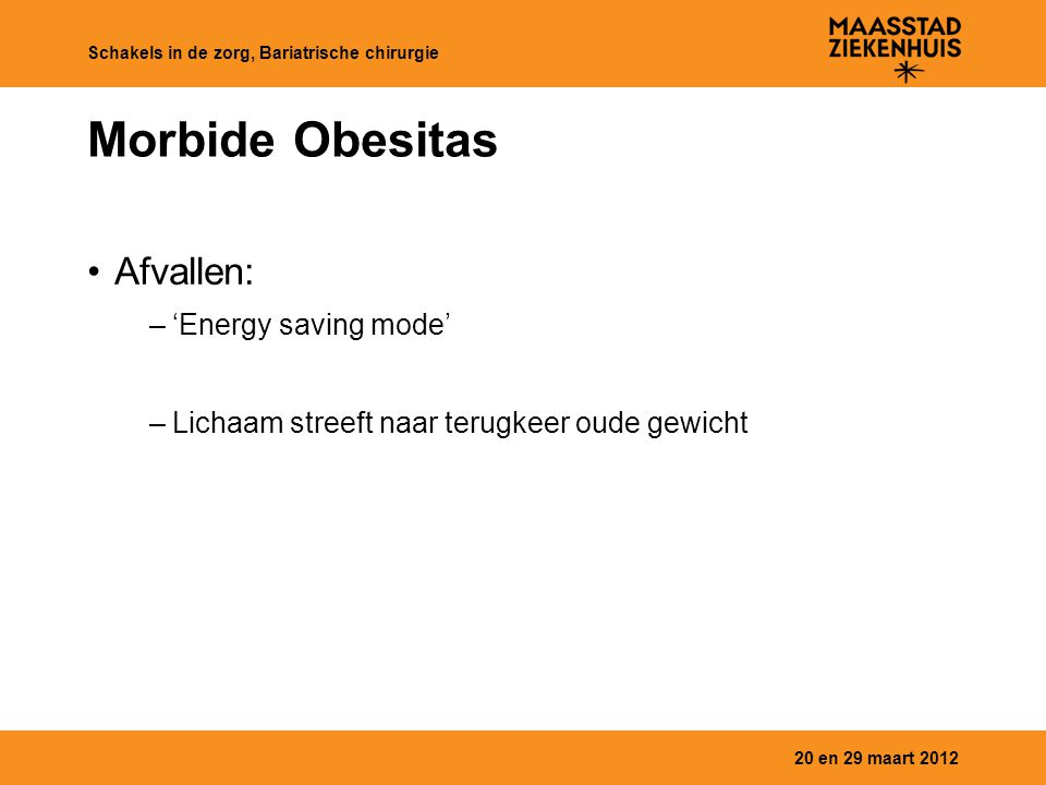Morbide Obesitas Afvallen: 'Energy saving mode'