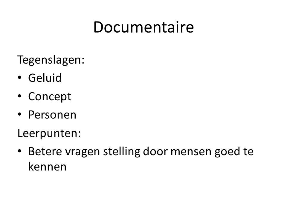 Documentaire Tegenslagen: Geluid Concept Personen Leerpunten: