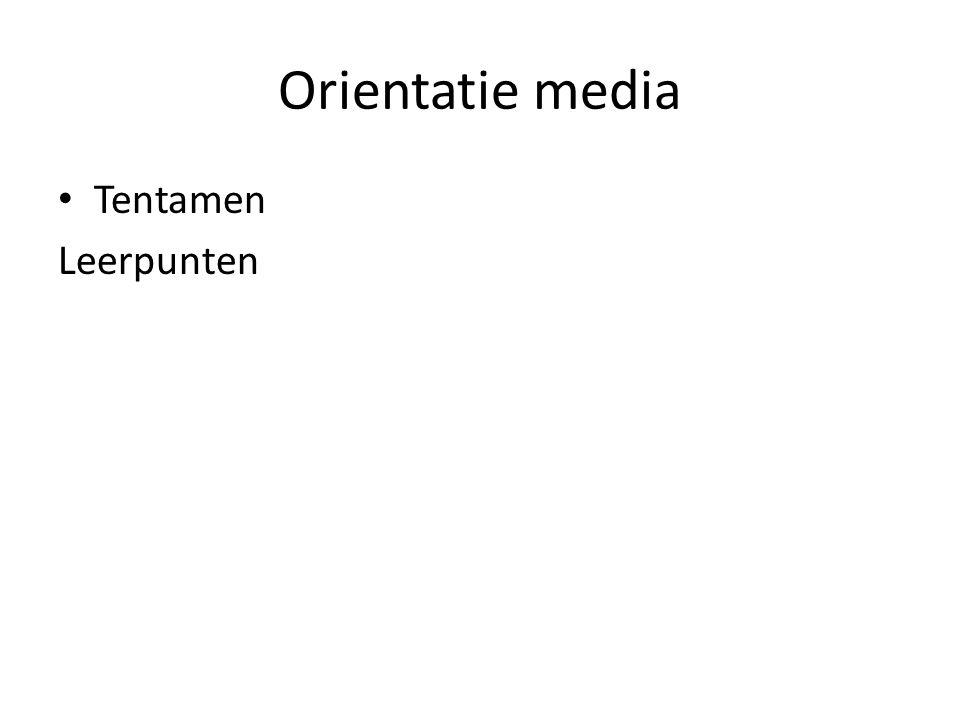 Orientatie media Tentamen Leerpunten