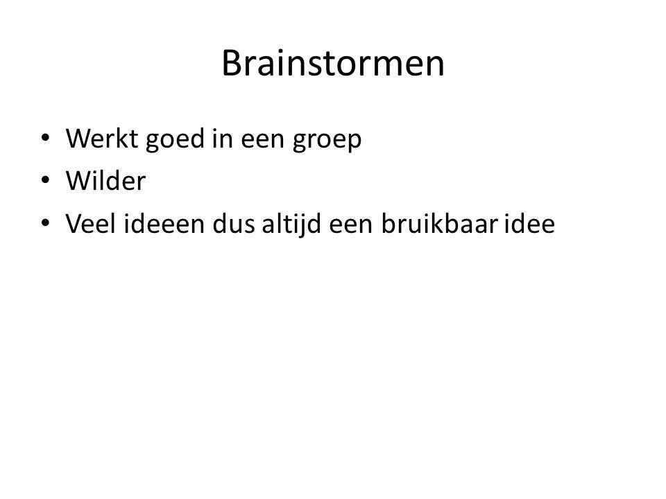Brainstormen Werkt goed in een groep Wilder