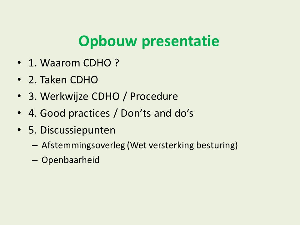 Opbouw presentatie 1. Waarom CDHO 2. Taken CDHO