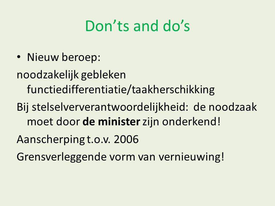 Don'ts and do's Nieuw beroep:
