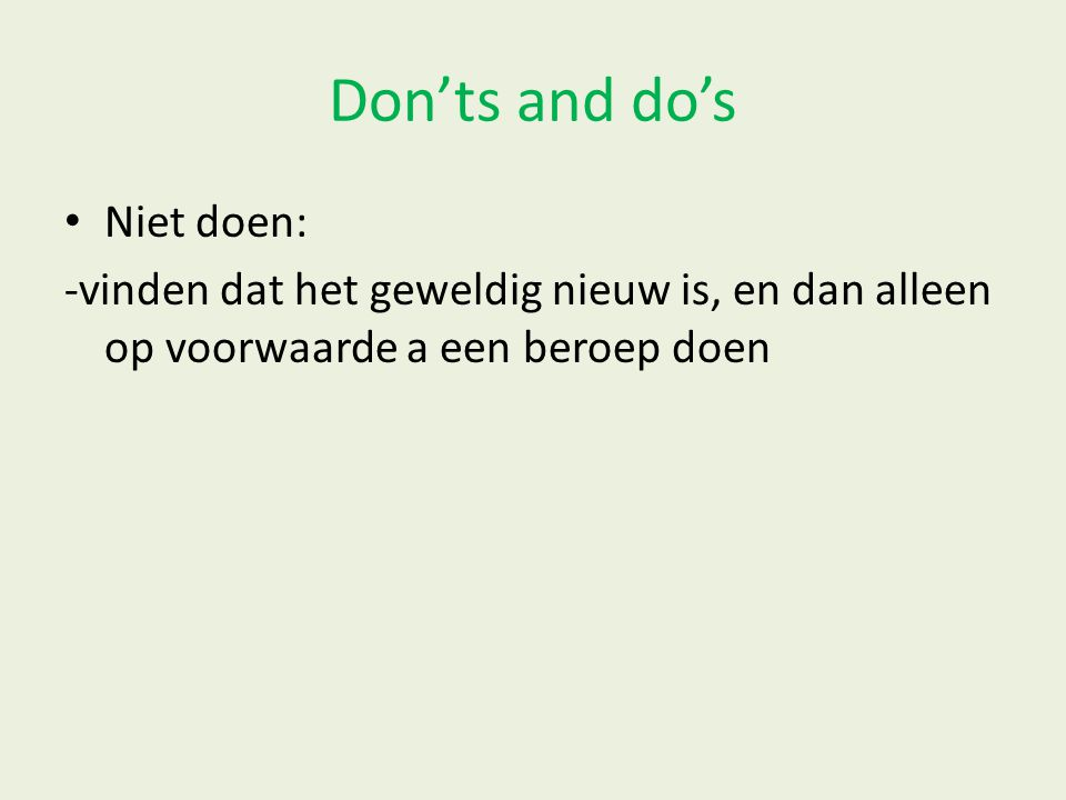Don'ts and do's Niet doen: