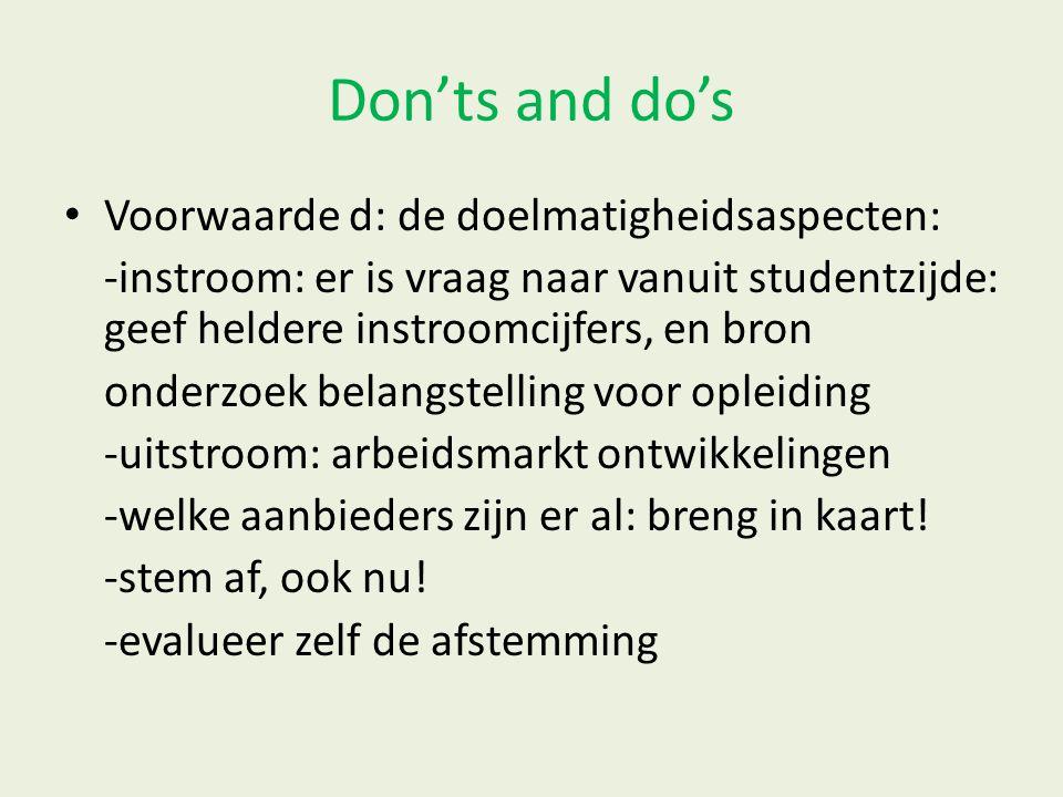 Don'ts and do's Voorwaarde d: de doelmatigheidsaspecten: