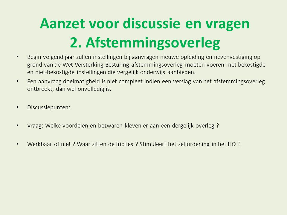 Aanzet voor discussie en vragen 2. Afstemmingsoverleg