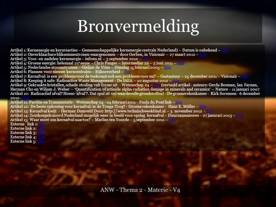 Bronvermelding Artikel 1: Kernenergie en kernreacties – Gemeenschappelijke kernenergie centrale Nederland) – Datum is onbekend – Site.