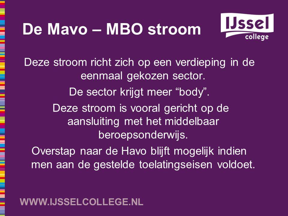 De Mavo – MBO stroom Deze stroom richt zich op een verdieping in de eenmaal gekozen sector. De sector krijgt meer body .