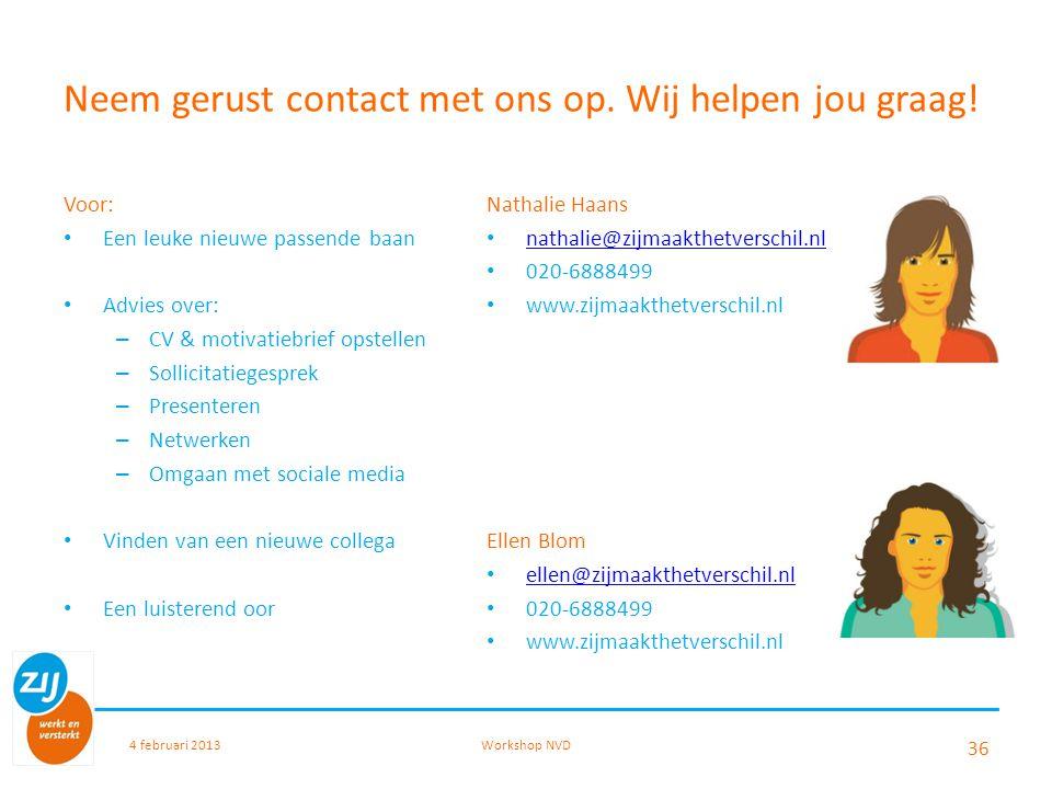 Neem gerust contact met ons op. Wij helpen jou graag!