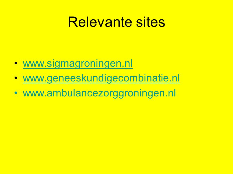 Relevante sites www.sigmagroningen.nl www.geneeskundigecombinatie.nl