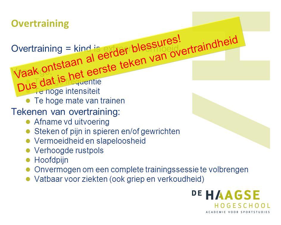 Overtraining Overtraining = kind is extreem vermoeid. Vanwege: