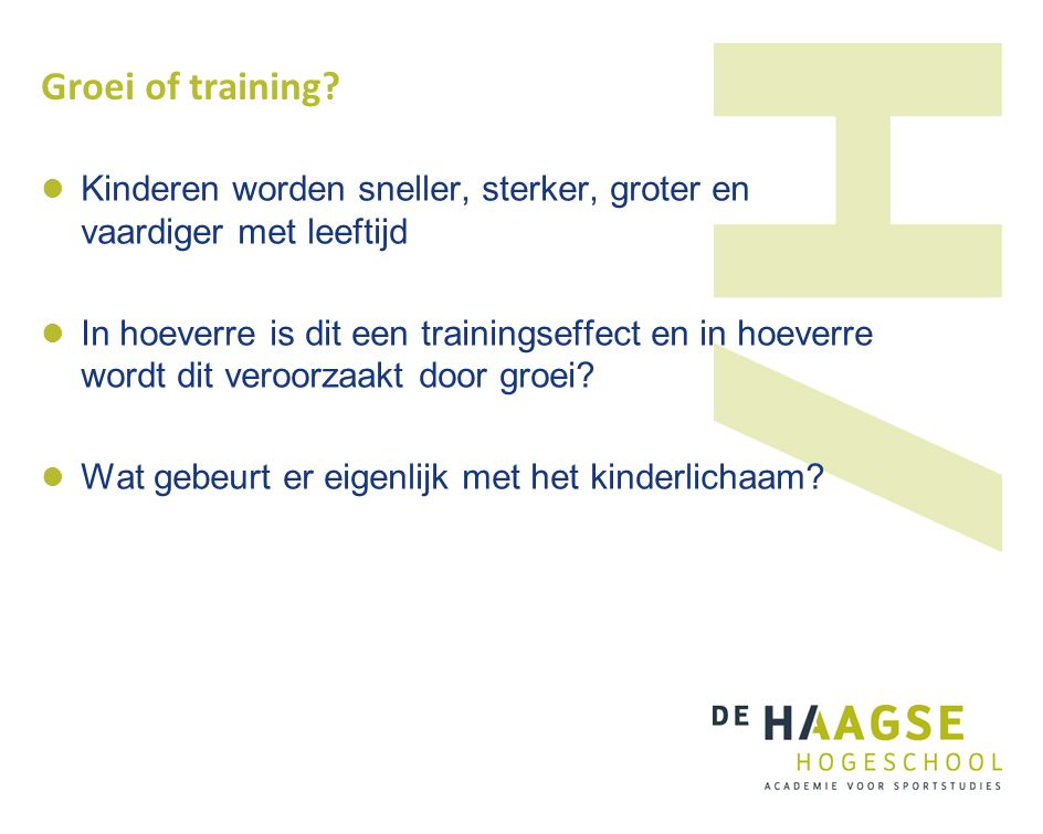 Groei of training Kinderen worden sneller, sterker, groter en vaardiger met leeftijd.