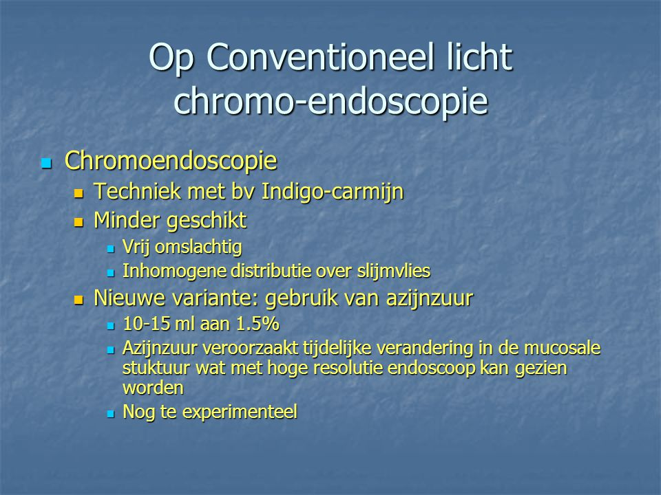 Op Conventioneel licht chromo-endoscopie