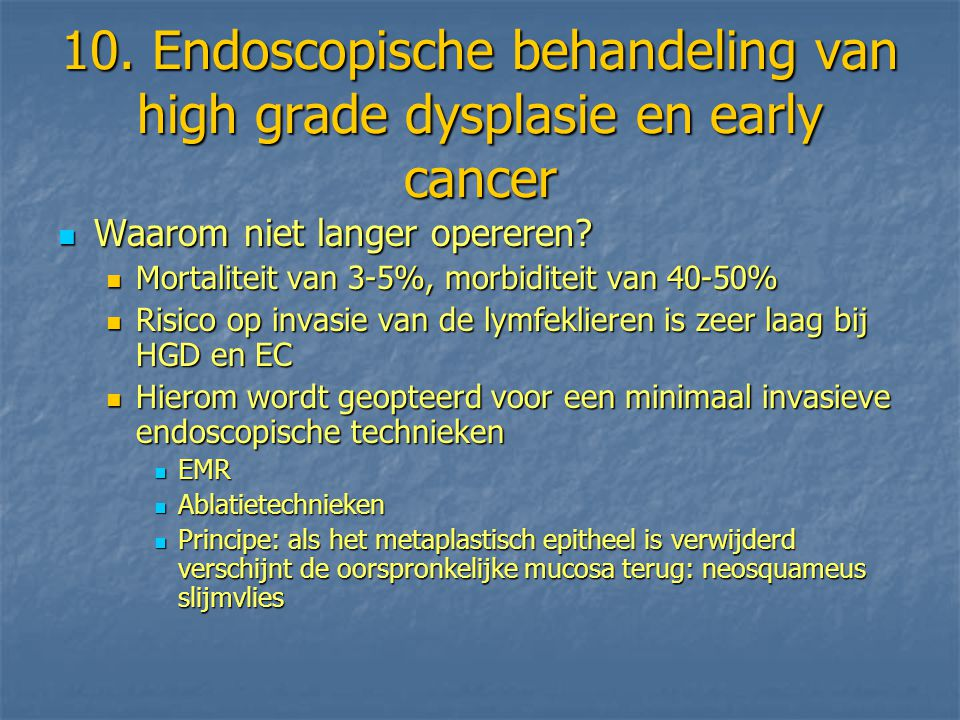 10. Endoscopische behandeling van high grade dysplasie en early cancer