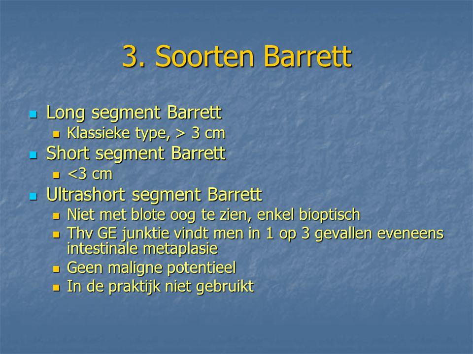 3. Soorten Barrett Long segment Barrett Short segment Barrett