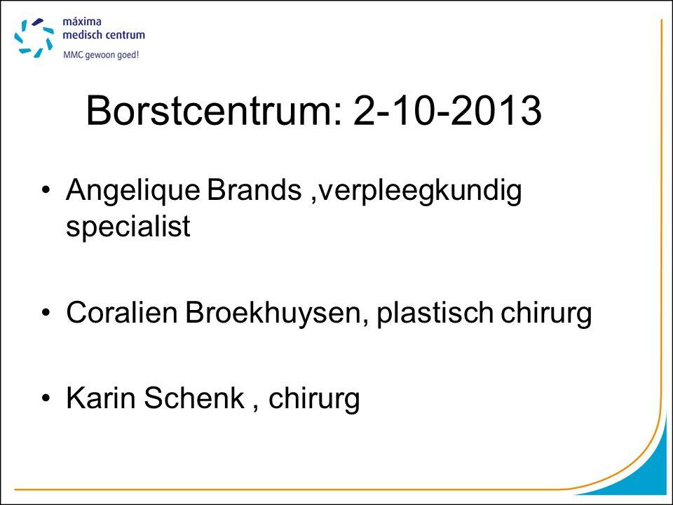Borstcentrum: 2-10-2013 Angelique Brands ,verpleegkundig specialist
