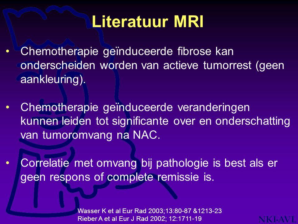 Literatuur MRI Chemotherapie geïnduceerde fibrose kan onderscheiden worden van actieve tumorrest (geen aankleuring).