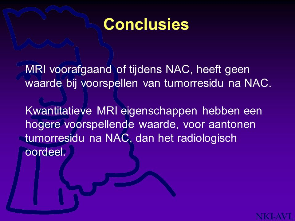 Conclusies MRI voorafgaand of tijdens NAC, heeft geen waarde bij voorspellen van tumorresidu na NAC.