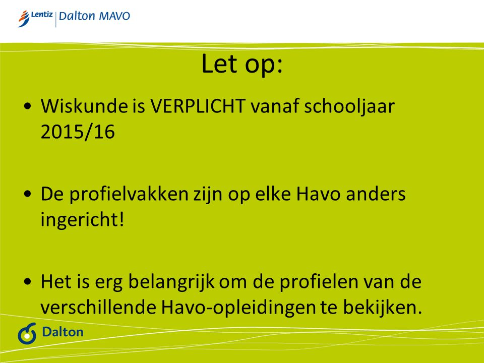 Let op: Wiskunde is VERPLICHT vanaf schooljaar 2015/16