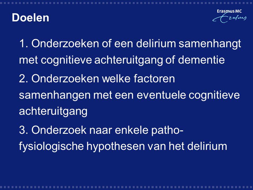 Doelen 1. Onderzoeken of een delirium samenhangt met cognitieve achteruitgang of dementie.