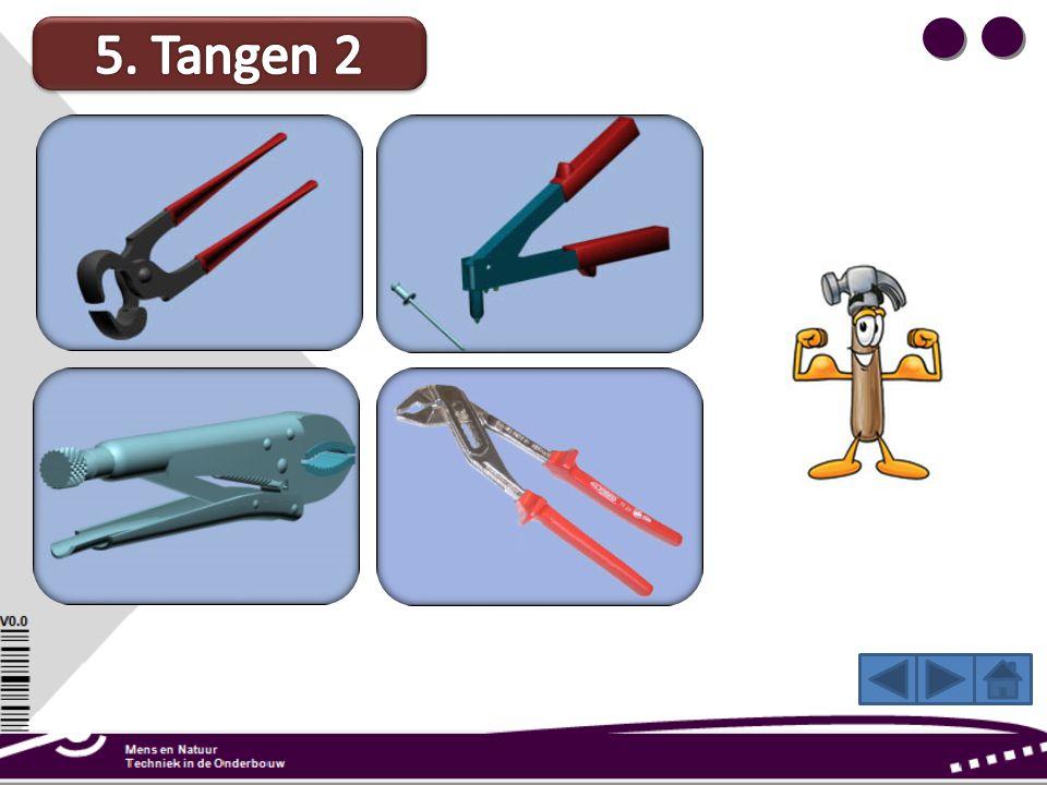 5. Tangen 2 Met een knijptang trek je spijkers uit hout. Gebruik de tang als een hefboom. Zo hoef je weing kracht te gebruiken.