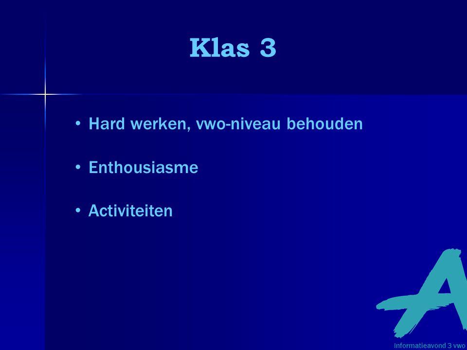 Klas 3 Hard werken, vwo-niveau behouden Enthousiasme Activiteiten