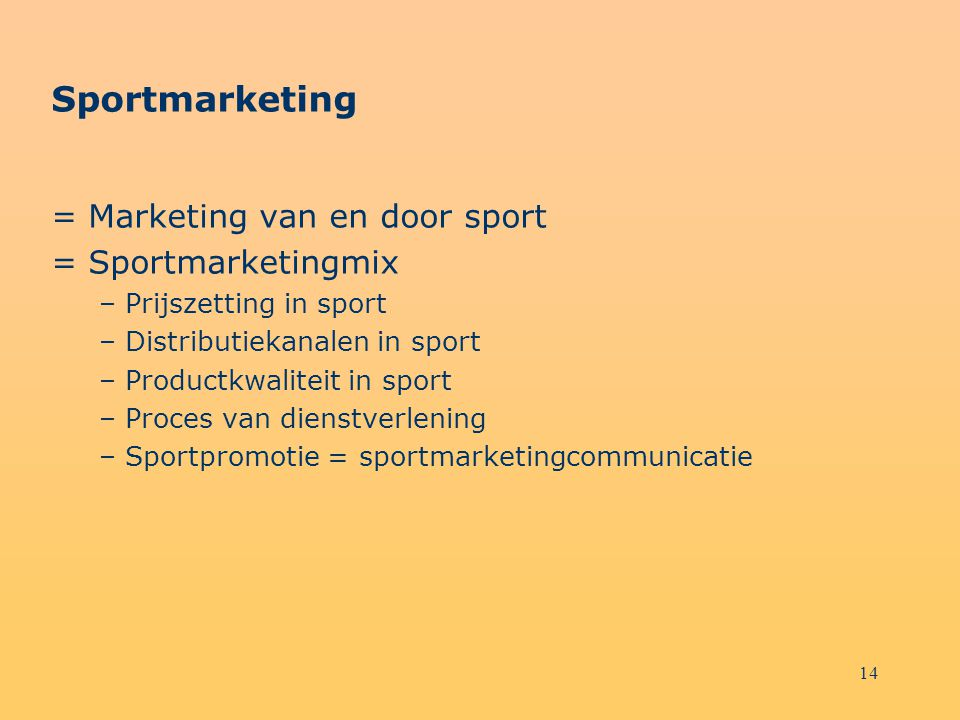 Sportmarketing = Marketing van en door sport = Sportmarketingmix