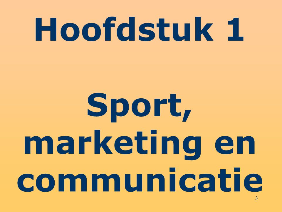 Hoofdstuk 1 Sport, marketing en communicatie