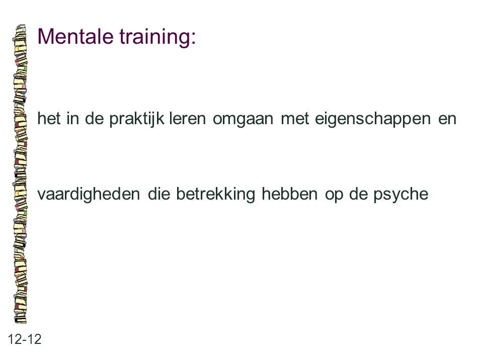 Mentale training: het in de praktijk leren omgaan met eigenschappen en