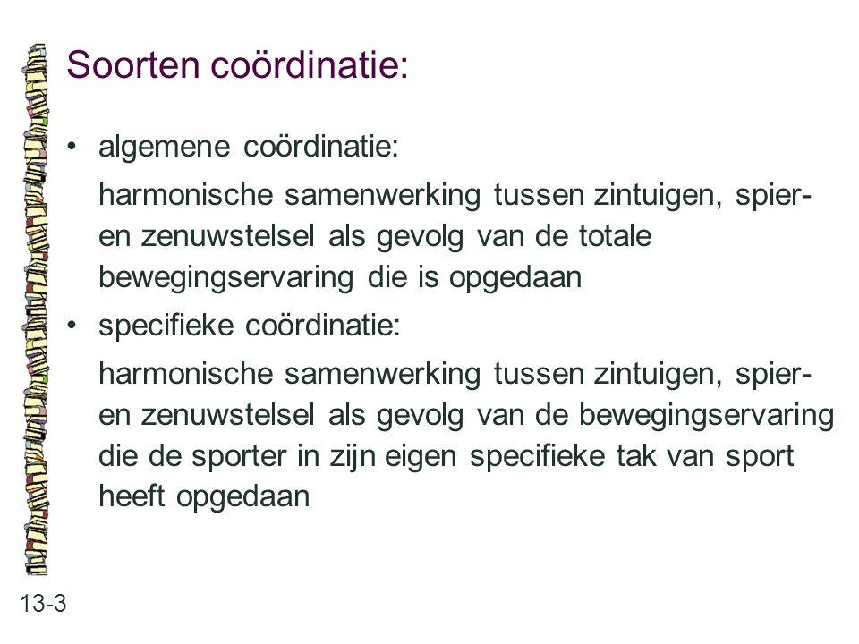 Soorten coördinatie: • algemene coördinatie: