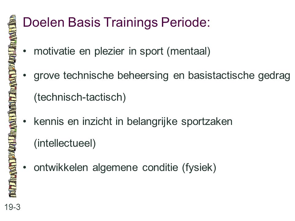 Doelen Basis Trainings Periode: