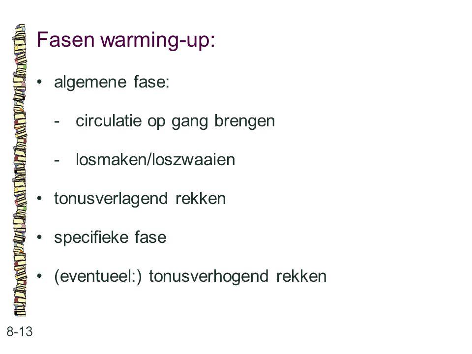 Fasen warming-up: • algemene fase: - circulatie op gang brengen