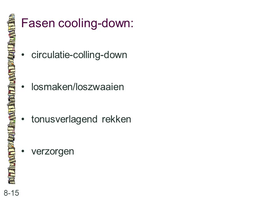 Fasen cooling-down: • circulatie-colling-down • losmaken/loszwaaien