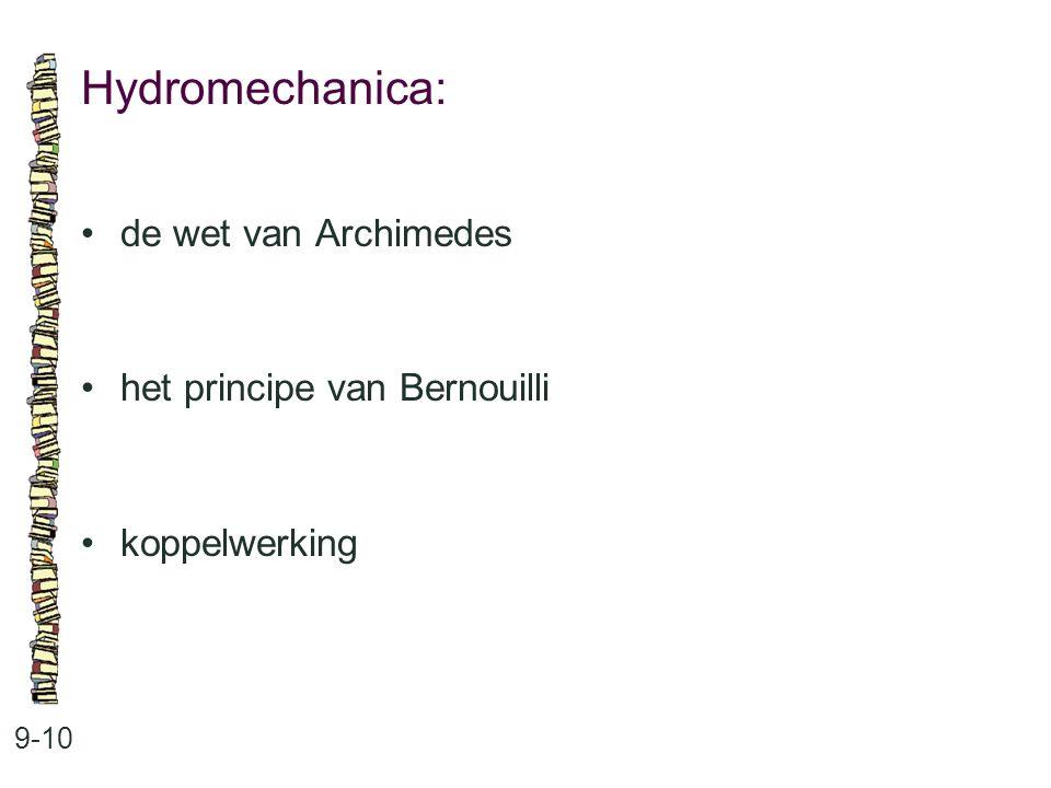 Hydromechanica: • de wet van Archimedes • het principe van Bernouilli