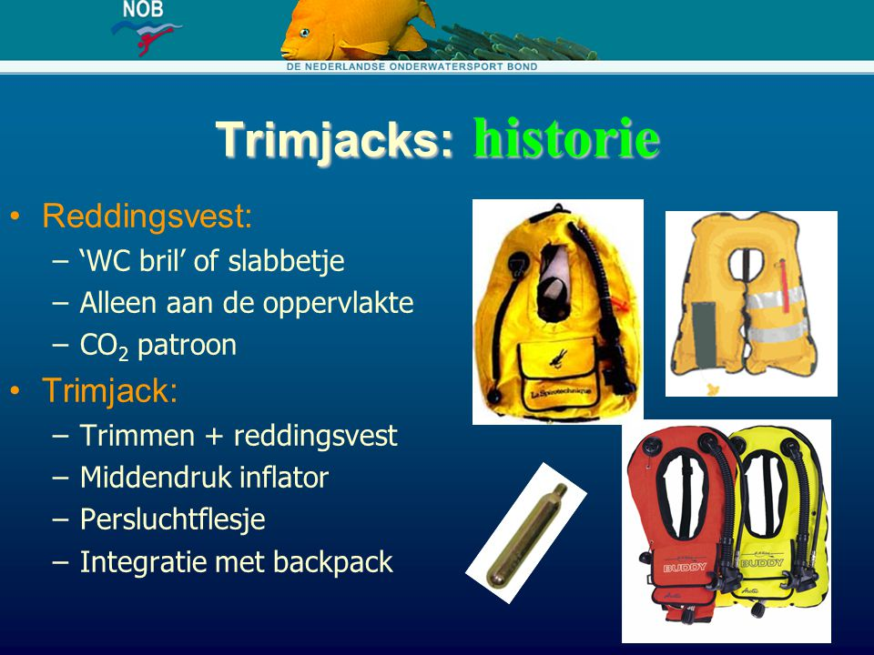 Trimjacks: historie Reddingsvest: Trimjack: 'WC bril' of slabbetje