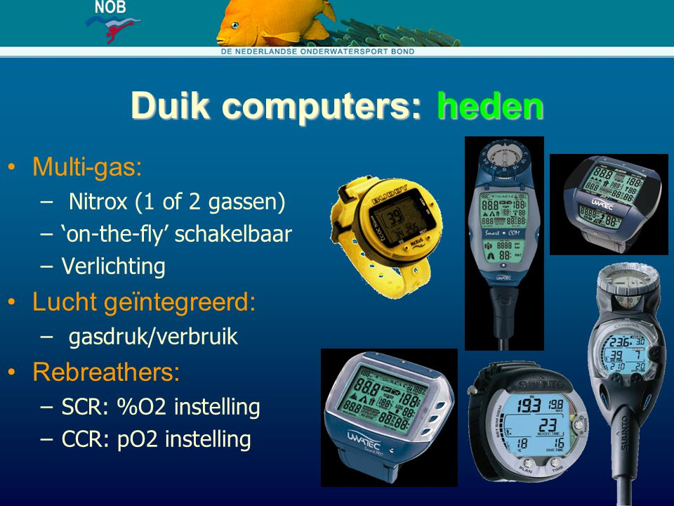 Duik computers: heden Multi-gas: Lucht geïntegreerd: Rebreathers:
