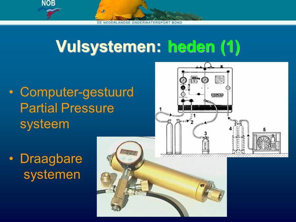 Vulsystemen: heden (1) Computer-gestuurd Partial Pressure systeem