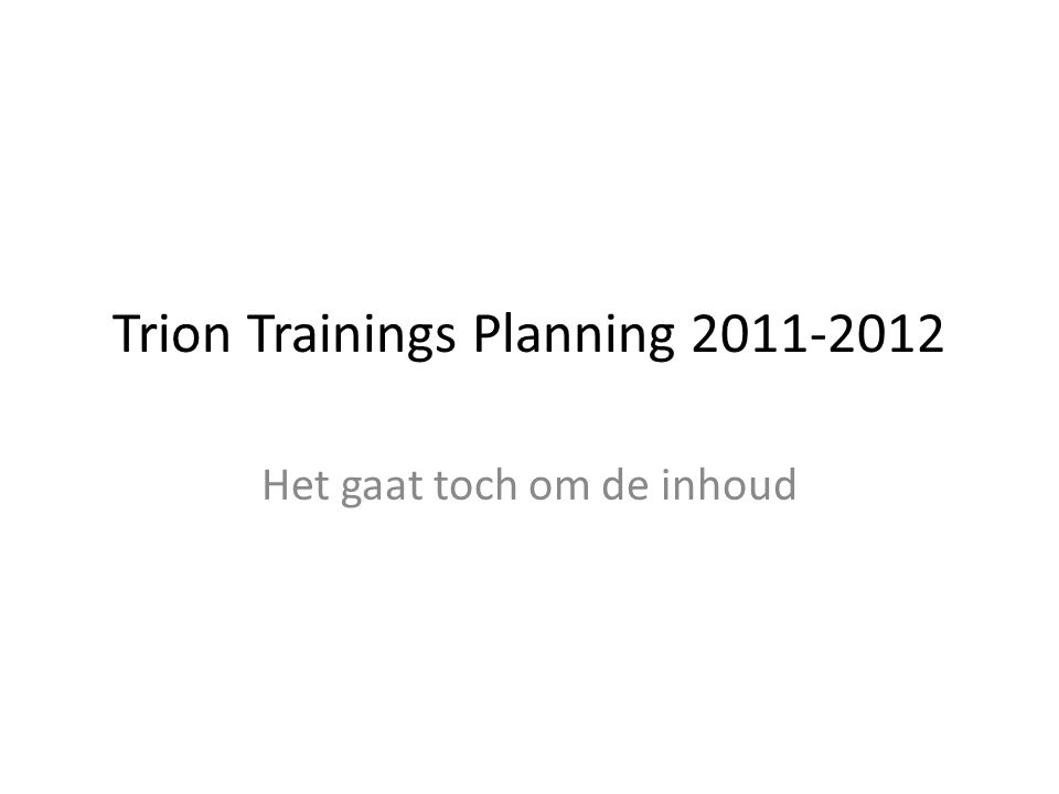 Trion Trainings Planning 2011-2012