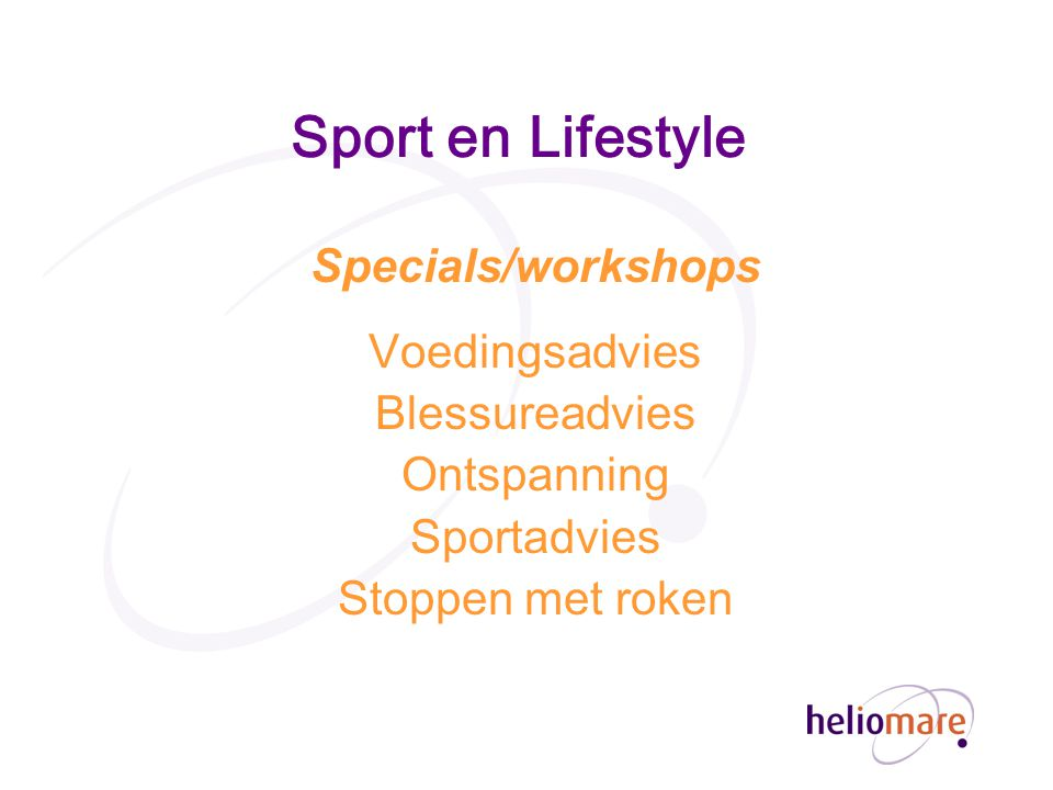 Sport en Lifestyle Specials/workshops Voedingsadvies Blessureadvies